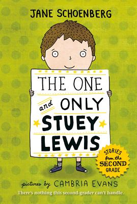 The One and Only Stuey Lewis By Schoenberg, Jane/ Evans, Cambria (ILT)