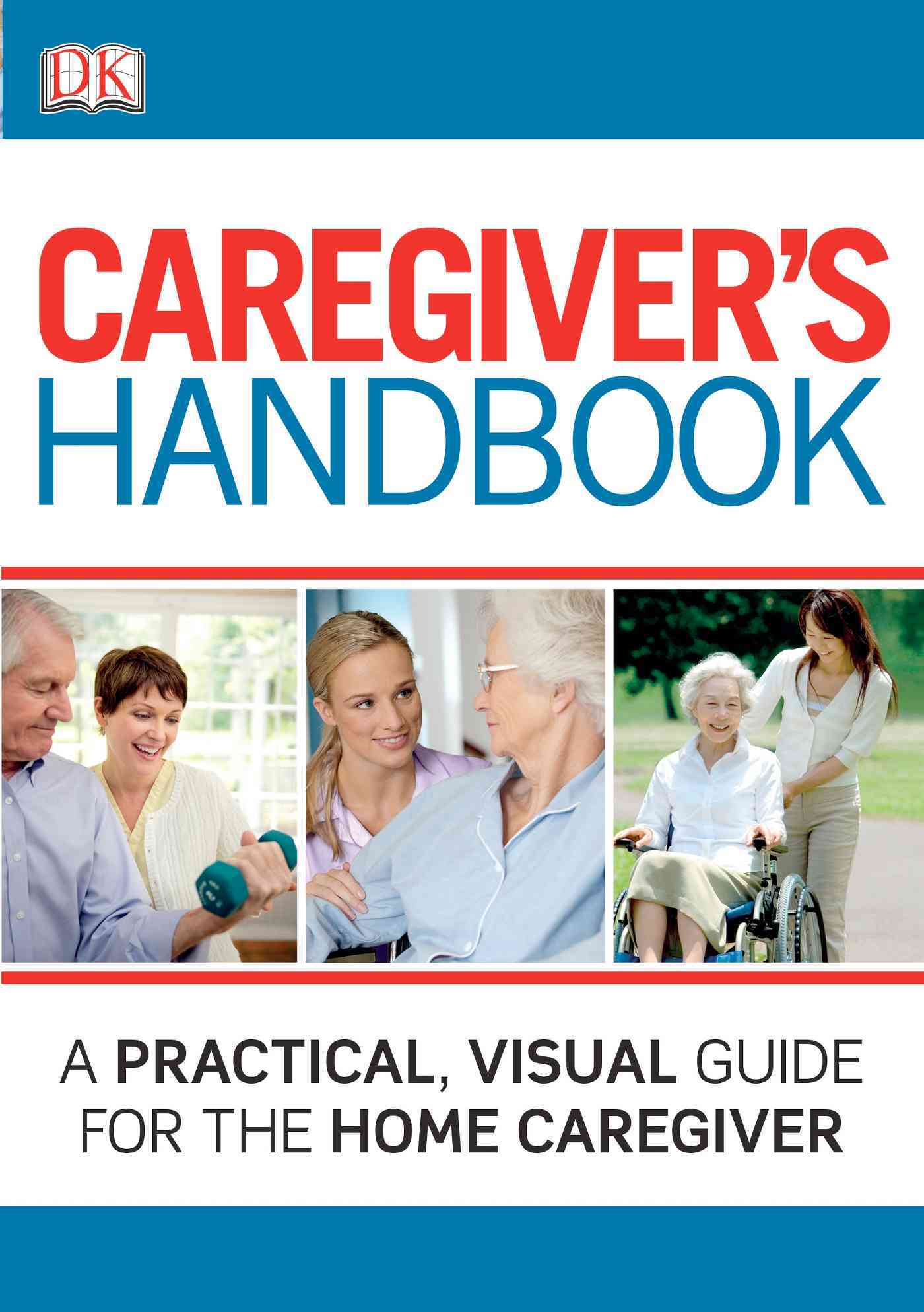 Caregiver's Handbook By Dorling Kindersley, Inc. (COR)