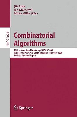 Combinatorial Algorithms 2009 By Fiala, Jiri (EDT)/ Kratochvil, Jan (EDT)/ Miller, Mirka (EDT)
